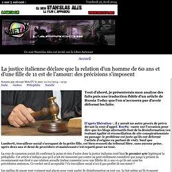 La justice italienne déclare que la relation d'un homme de 60 ans et d'une fille de 11 est de l'amour: des précisions s'imposent