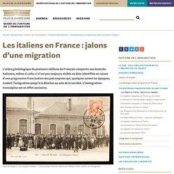 Les italiens en France : jalons d'une migration