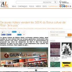 """De jeunes italiens vendent les 500 € du Bonus culture de l'État: """"Je lis pas."""""""