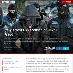 OLIVE OIL TIMES 16/02/17 Italy Arrests 33 Accused of Olive Oil Fraud
