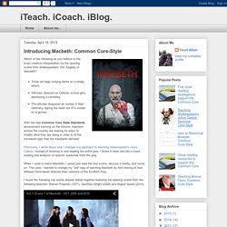 iTeach. iCoach. iBlog.: Introducing Macbeth: Common Core-Style