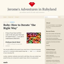 "Ruby: How to iterate ""the right way"" - Jerome's Adventures in Rubyland"