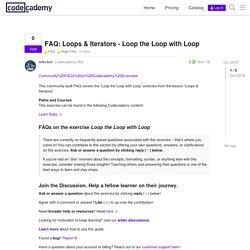 FAQ: Loops & Iterators - Loop the Loop with Loop - FAQ / Ruby FAQ - Codecademy Forums