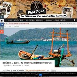 Itinéraire et budget au Cambodge : préparer son voyage - Blog voyage Visa Pour
