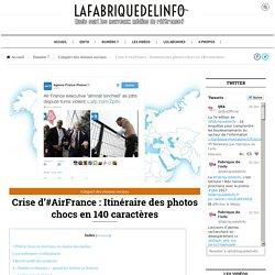 Crise d'#AirFrance : Itinéraire des photos chocs en 140 caractères