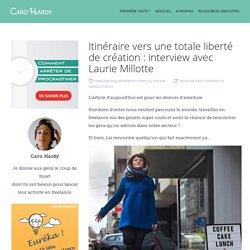 Itinéraire vers une totale liberté de création : interview avec Laurie Millotte - Caro Hardy