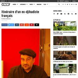 Itinéraire d'un ex-djihadiste français
