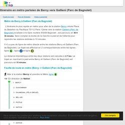Métro Paris : itinéraire de Bercy à Gallieni (Parc de Bagnolet)