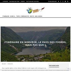 Itinéraire en Norvège, le pays des fjords, mais pas que !