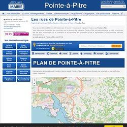 Rues, itinéraire et plan de Pointe-à-Pitre, la Mairie de Pointe-à-Pitre, sa commune et sa ville
