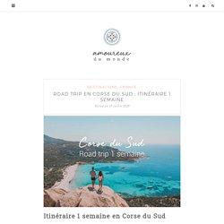 Road Trip en Corse du Sud : Itinéraire 1 semaine - Blog Voyage