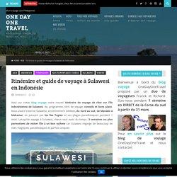 Itinéraire et guide de voyage à Sulawesi en Indonésie