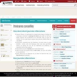 Barcelone : Itinéraires conseillés