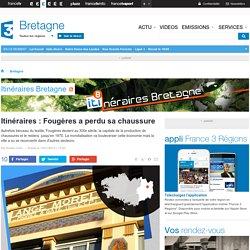 Itinéraires : Fougères a perdu sa chaussure
