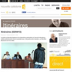 Itinéraires – Itinéraires (02/04/13) – nouvelle calédonie 1ère