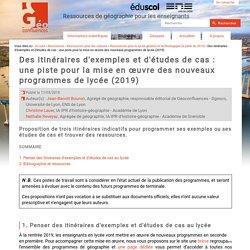 Des itinéraires d'exemples et d'études de cas : une piste pour la mise en œuvre des nouveaux programmes de lycée (2019)