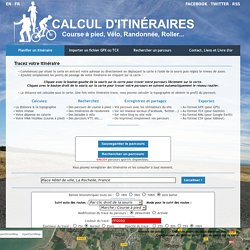 Calcul d'itinéraires : Jogging, Running, Cyclisme, Randonnée