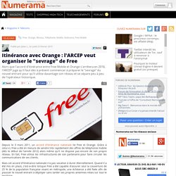 """Itinérance avec Orange : l'ARCEP veut organiser le """"sevrage"""" de Free"""