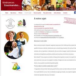 Itinérances Gourmandes - Restaurant - Cuisine d'artisans