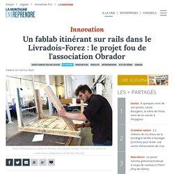Un fablab itinérant sur rails dans le Livradois-Forez : le projet fou de l'association Obrador - Saint-Amant-Roche-Savine (63890)
