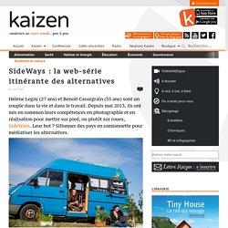 SideWays : la web-série itinérante des alternatives - Kaizen magazine