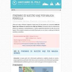 Itinerario de nuestro viaje por Malasia: Península