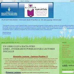 PLAN LECTURA CHACO: UN LIBRO LLEVA HACIA OTRO LIBRO...ITINERARIOS POSIBLES PARA LECTORES INICIALES