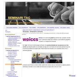 Woices: Itineraris sonors - Seminari TAC Gràcia / Sarrià-Sant Gervasi