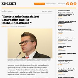 """""""Opetetaanko kansalaiset listavaaliin uusilla itsehallintoalueilla?"""" - KD-Lehti"""