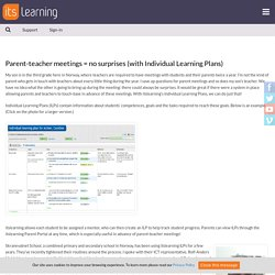 Parent-teacher meetings = no surprises (with Individual Learning Plans)