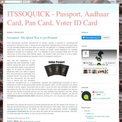 ITSSOQUICK - Passport, Aadhaar Card, Pan Card, Voter ID Card : Itssoquick- The Quick Way to get Passport