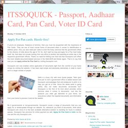 ITSSOQUICK - Passport, Aadhaar Card, Pan Card, Voter ID Card : Apply For Pan cards. Hassle-free!