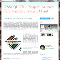ITSSOQUICK - Passport, Aadhaar Card, Pan Card, Voter ID Card : Voter ID Cards Now Delivered At Your Doorstep