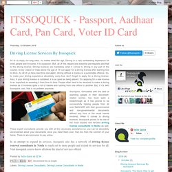 ITSSOQUICK - Passport, Aadhaar Card, Pan Card, Voter ID Card : Driving License Services By Itssoquick