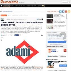 iTunes Match : l'ADAMI craint une licence globale privée
