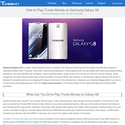 How to Play iTunes Movies on Samsung Galaxy S8