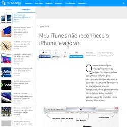 Meu iTunes não reconhece o iPhone, e agora?