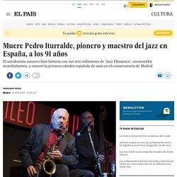 Muere Pedro Iturralde, pionero y maestro del jazz en España, a los 91 años