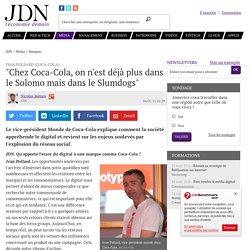 """Ivan Pollard (Coca-Cola):""""Chez Coca-Cola, on n'est déjà plus dans le Solomo mais dans le Slumdogs"""""""