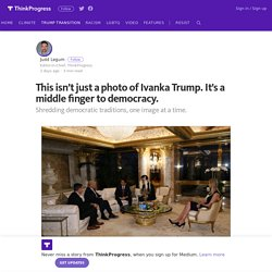 This isn't just a photo of Ivanka Trump. It's a middle finger to democracy.