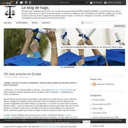 IVG sous pression en Europe - Le blog de hugo