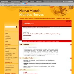 Fernando de Alva Ixtlilxochitl et son Histoire [de la nation] chichimèque