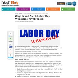 iYogi Fraud Alert: Labor Day Weekend Travel Fraud!