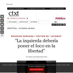 """""""La izquierda debería poner el foco en la libertad"""""""