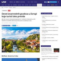 Devet izvanrednih gradova u Evropi koje turisti lako previde - B92.net