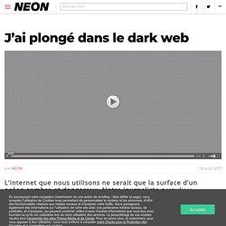 J'ai plongé dans le dark web
