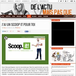 J'AI UN SCOOP IT POUR TOI