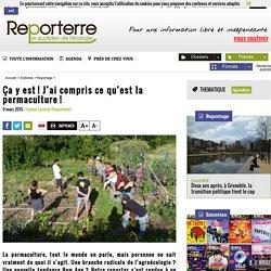REPORTERRE 09/03/15 Ça y est ! J'ai compris ce qu'est la permaculture !