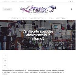 J'ai discuté avec des Alchimistes (sur internet)