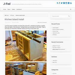 J-Fed – Kitchen Island Install